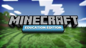 """Minecraft: Education Edition"""